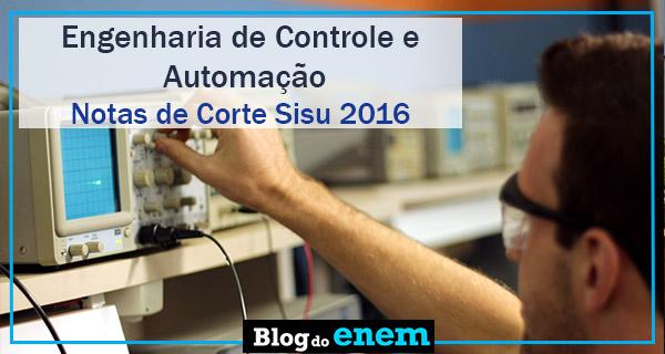 notas de corte sisu 2016 para engenharia de controle e automação