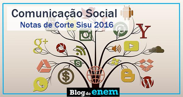 notas de corte sisu 2016 para comunicação social