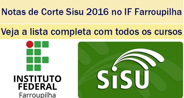 notas de corte sisu 2016 no if farroupilha