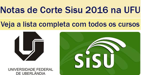 notas de corte sisu 2016 na UFU