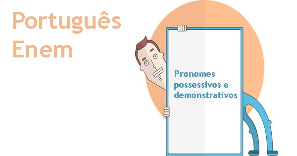 pronomes possessivos e demonstrativos