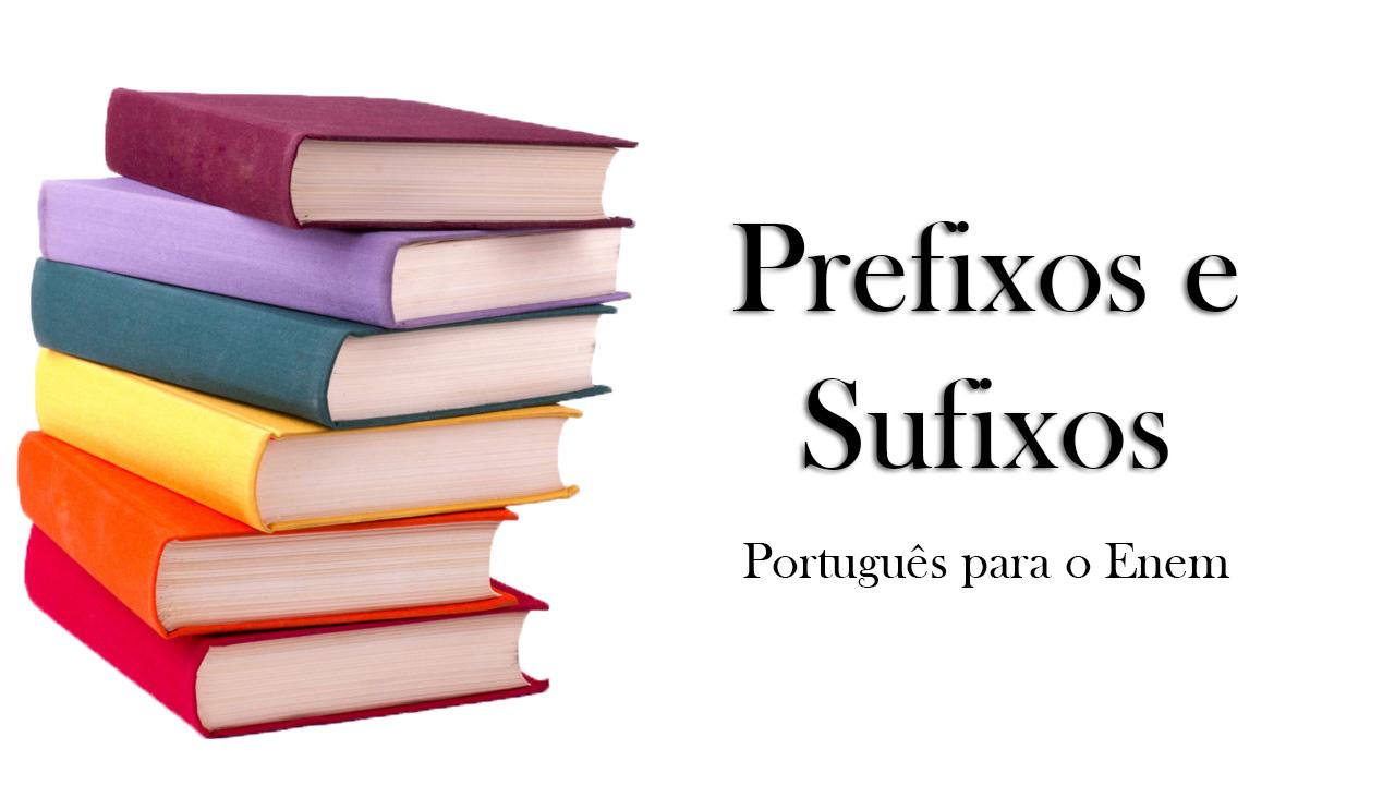 Aula de prefixos e sufixos