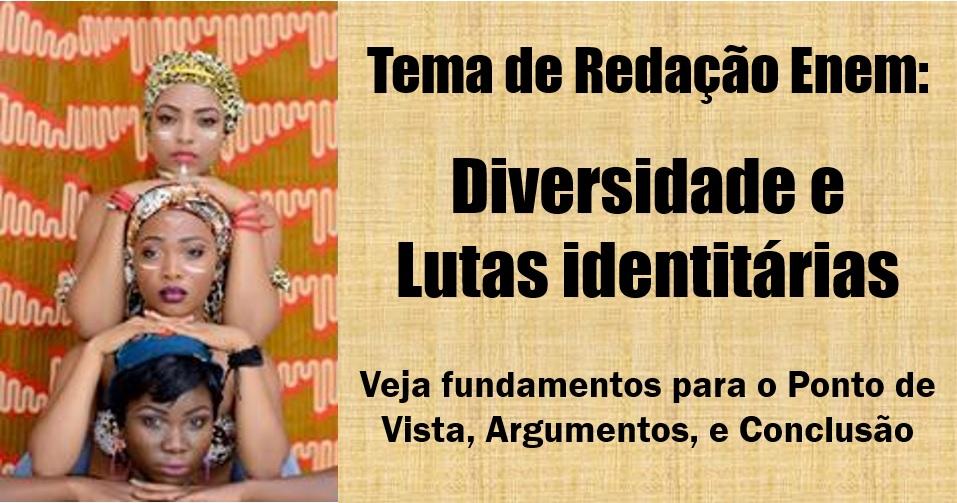 Diversidade e Lutas identitárias - tema de redação enem