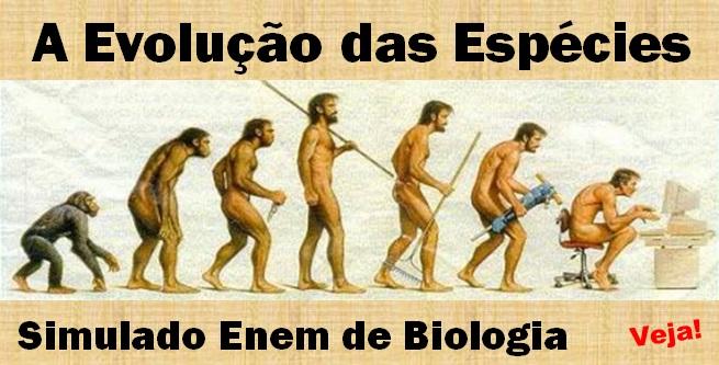 SImulado Enem de Biologia - A Evolução das Espécies
