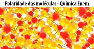 polaridade das moléculas - Química Enem