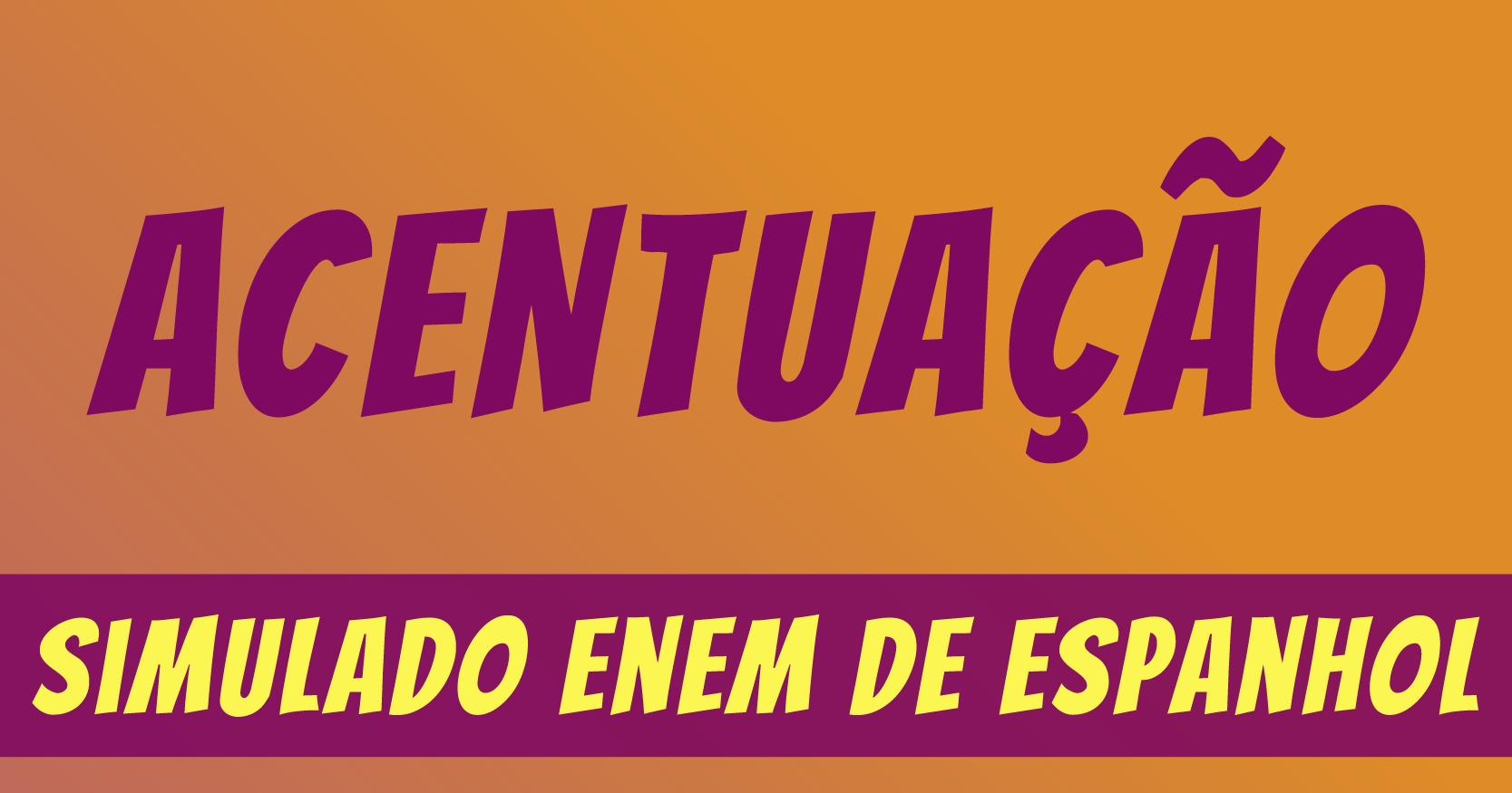 Simulado de acentuação em Espanhol