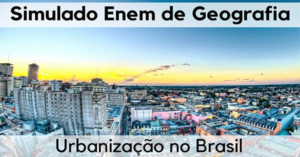 Simulado sobre o Processo de urbanização no Brasil