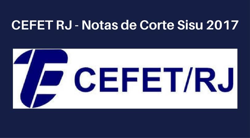 Notas de Corte do Enem no CEFET RJ