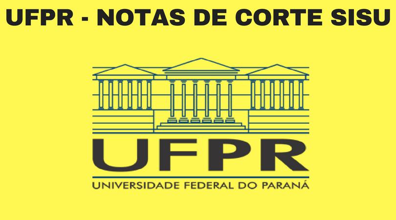 notas de corte sisu 2019 na ufpr