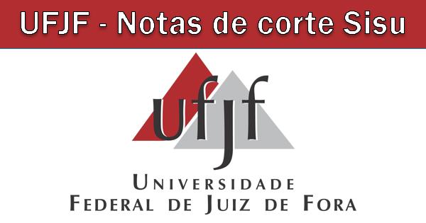 Notas de corte Sisu 2018 na UFJF
