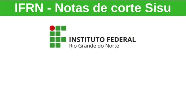 Notas de corte sisu 2019 no IFRN