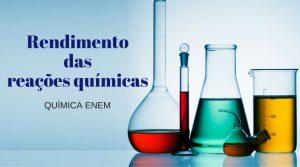 Rendimento das Reações Químicas
