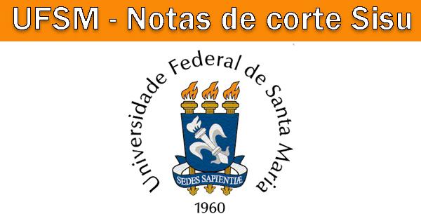 Notas de corte Sisu 2018 na UFSM