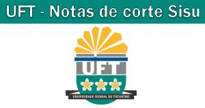 Notas de corte Sisu 2018 na UFT