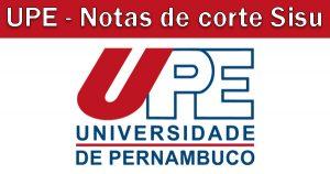 Notas de corte Sisu 2018 na UPE