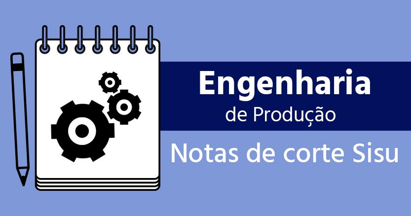 notas de corte de Engenharia de Produção