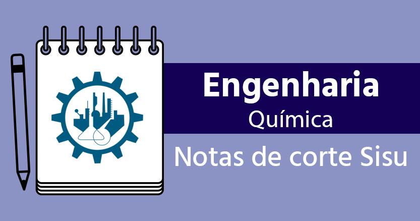 Notas de corte Sisu 2018 para Engenharia Química