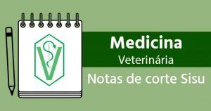 Notas de corte Sisu 2018 para Medicina Veterinária
