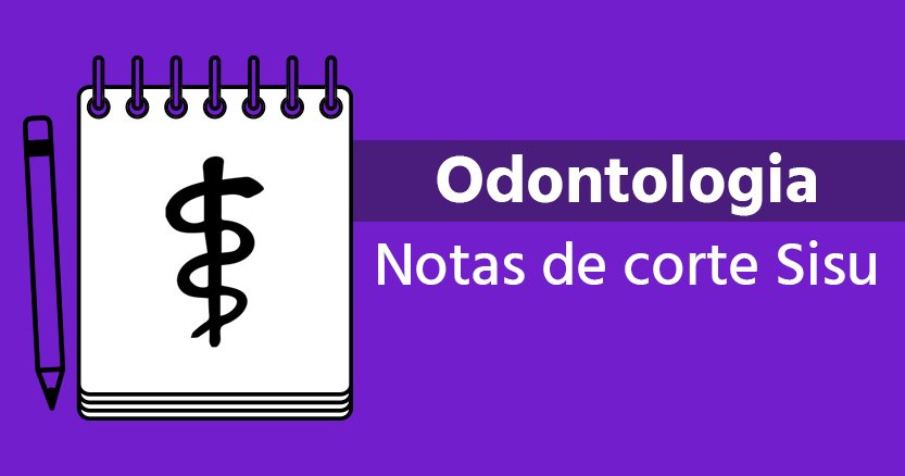 Notas de corte Sisu 2018 para Odontologia