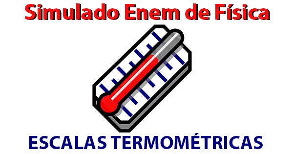 simulado enem sobre Escalas Termométricas