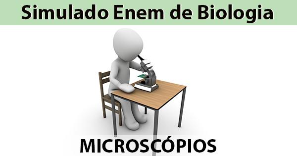 3ff81d44a Microscópios - Simulado Enem Online de Biologia com 10 questões