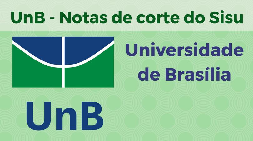 universidade de brasília notas de corte sisu 2018 na unb737 Melhores Cursos De Engenharia Quimica #6