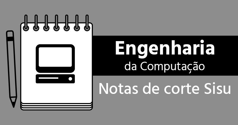 notas de corte de Engenharia da Computação