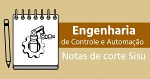Notas de corte Sisu 2018 engenharia de controle e automação
