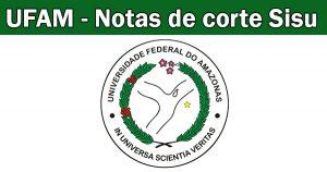 universidade federal do amazonas notas de corte sisu 2018 na ufamvenha para o curso enem gratuito