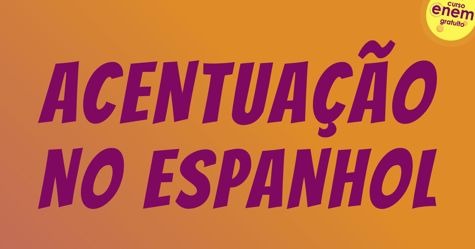 aula de acentuação no espanhol