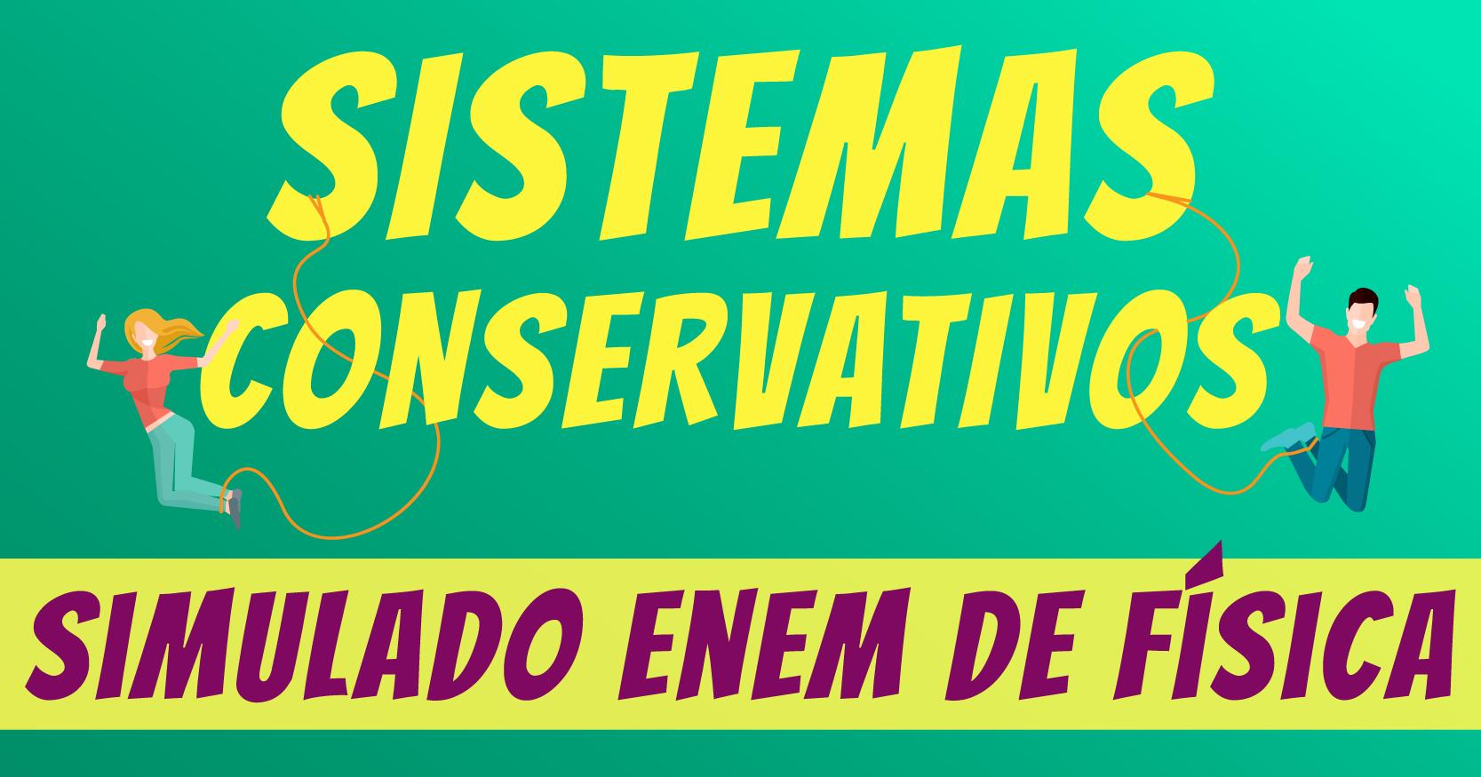 Sistemas Conservativos resumo para o Enem