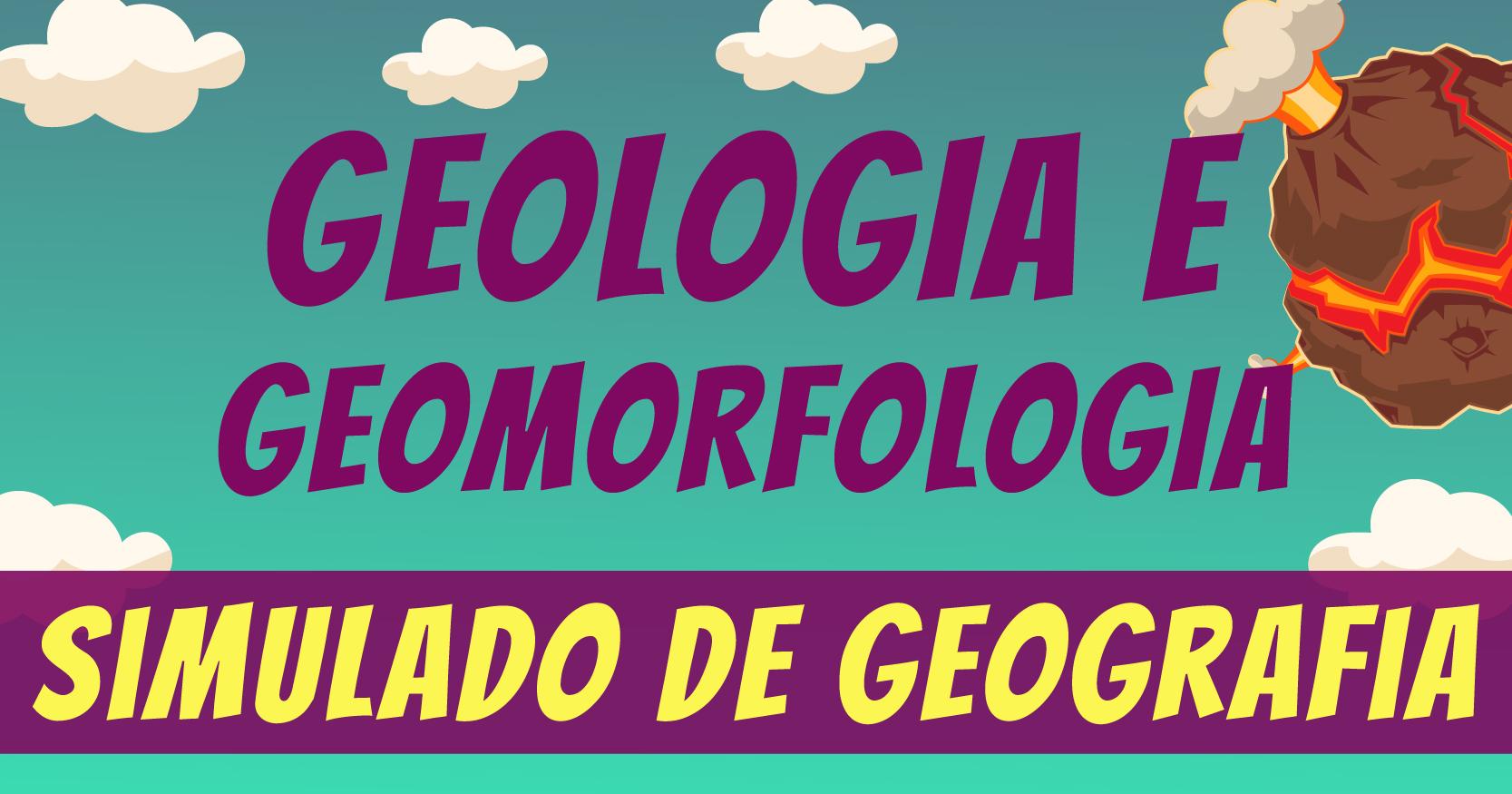 Simulado de Geologia e Geomorfologia