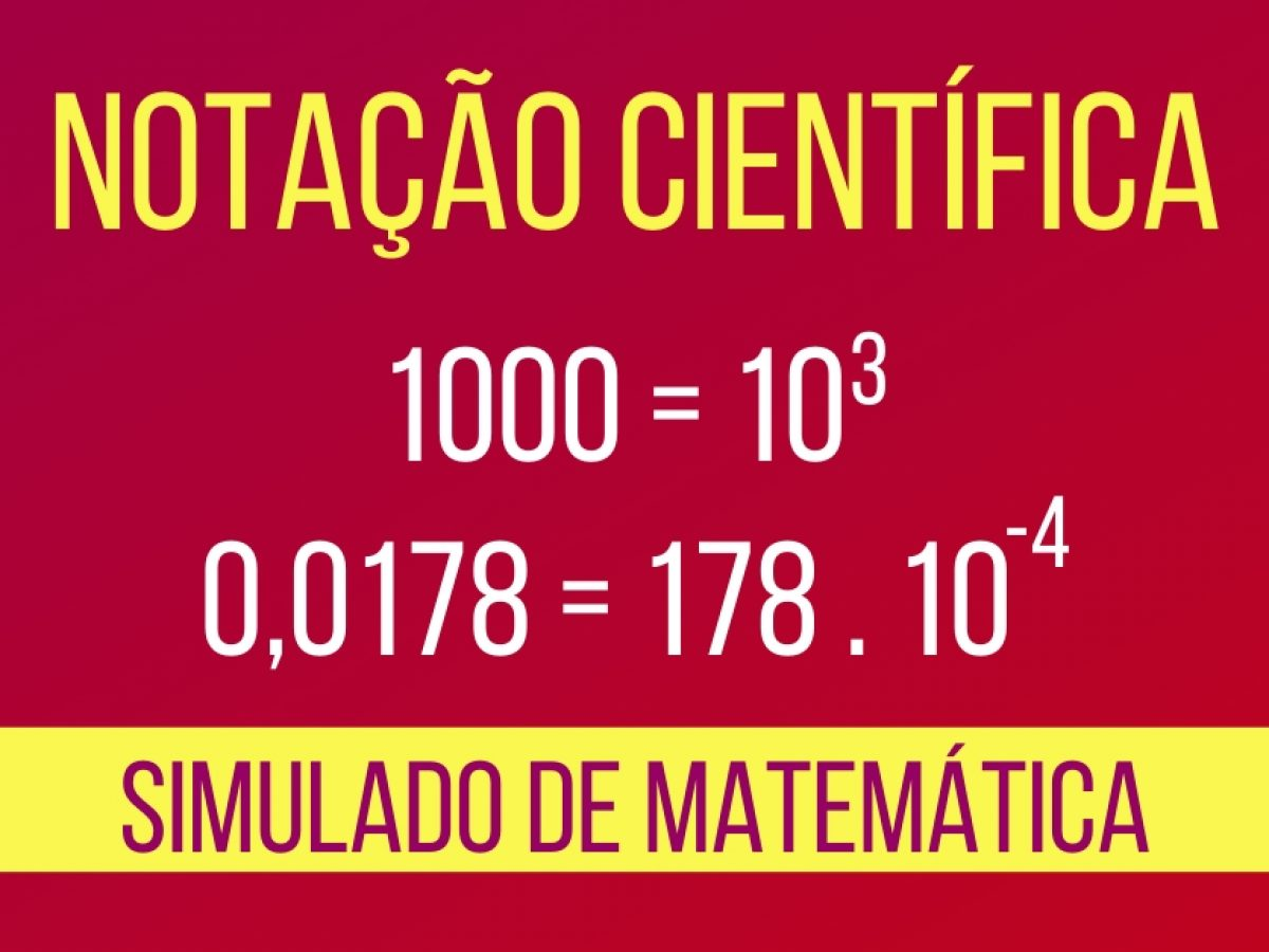Resumo Com Simulado De Notacao Cientifica E Matematica Do Enem