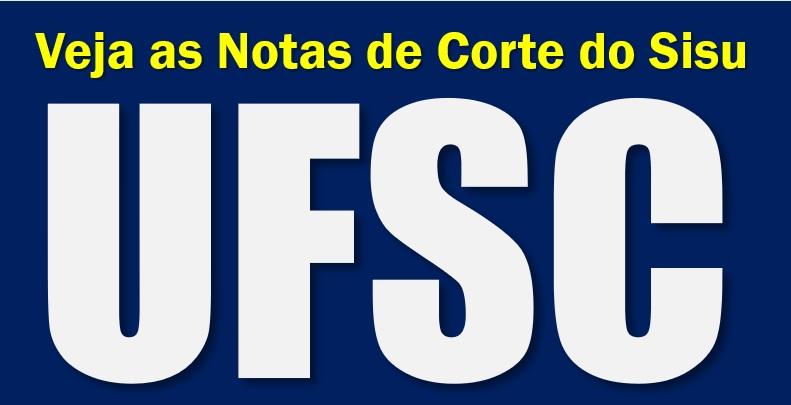 as Notas de Corte do SISU na UFSC