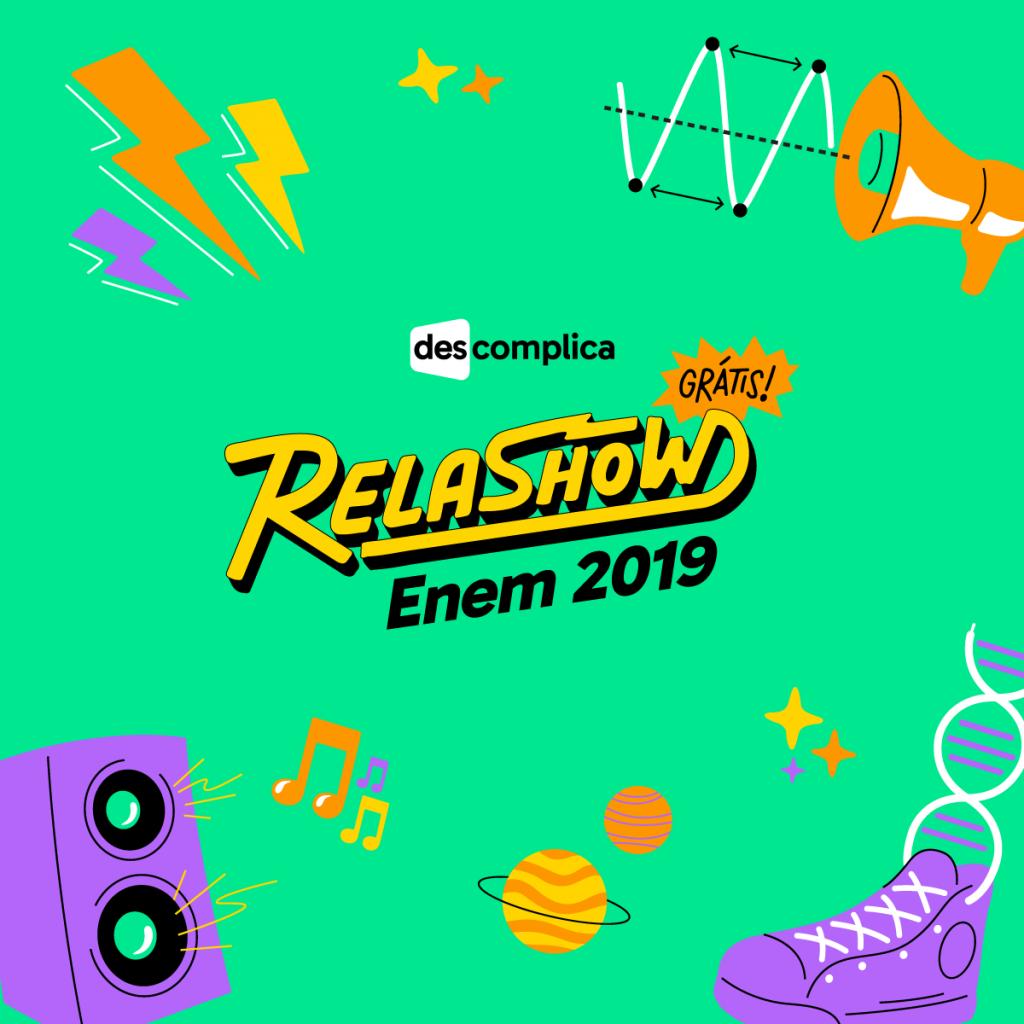 relashow descomplica enem 2019