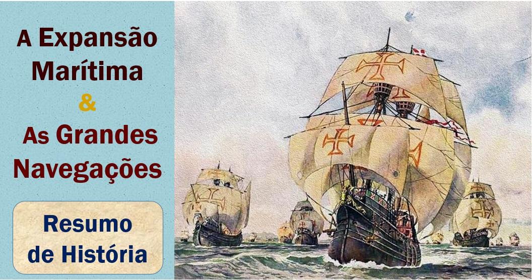 A Expansão Marítima e as Grandes Navegações