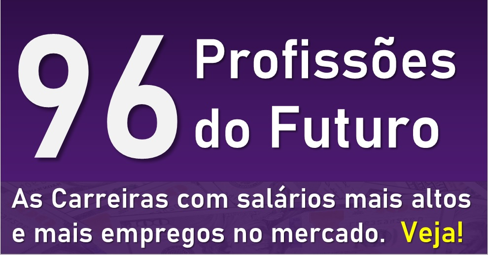 Veja as 96 profissões do futuro