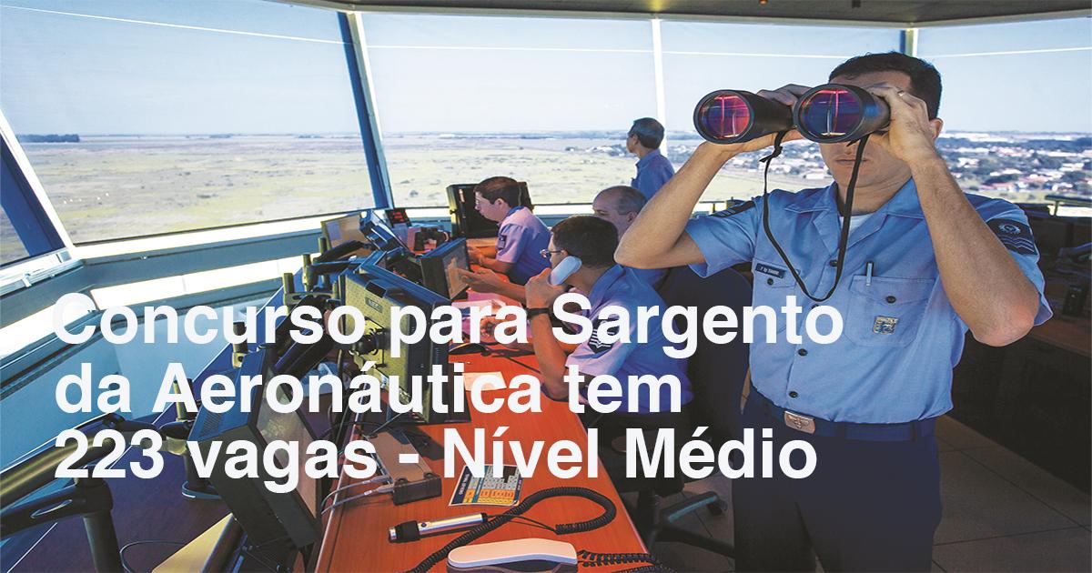 Concurso para Sargentos da Aeronáutica tem 223 vagas
