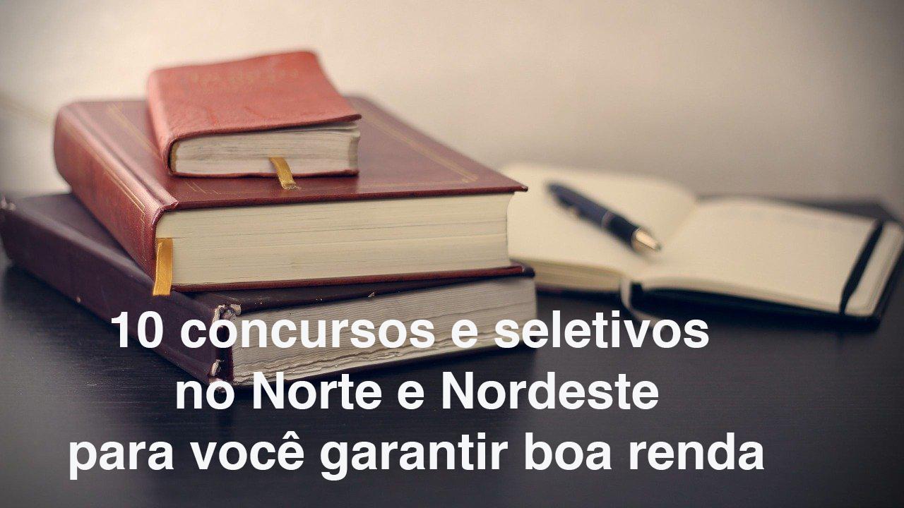 Confira aí: 10 concursos no Norte e Nordeste com mais de 685 vagas