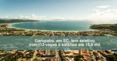 Garopaba tem 113 vagas e salários até 15,8 mil para todos os níveis