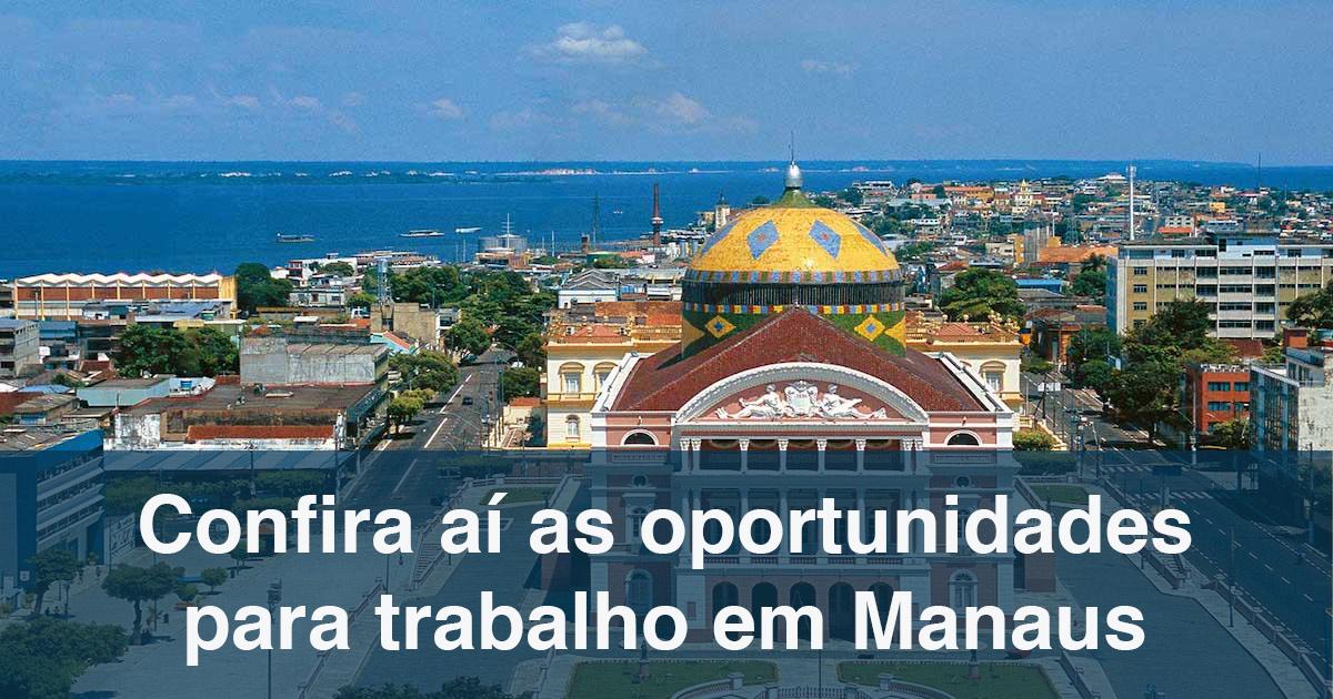 Manaus: 47 vagas para diversos setores