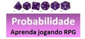 Aprenda Probabilidade jogando RPG e tire de letra no Enem – parte 1