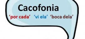 Gramática: Saiba tudo sobre Cacofonia para os vestibulares e o Enem
