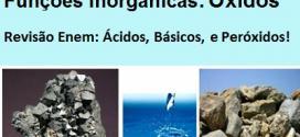 Funções inorgânicas: Óxidos – Revisão de Química para o Enem.