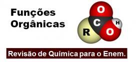 Funções Orgânicas – Revisão de Química para o Enem. Confira.