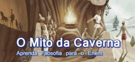 O Mito da Caverna: Entenda esta passagem de Platão – Filosofia Enem