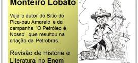 Monteiro Lobato – Revisão de Literatura Enem e de História para o Enem.