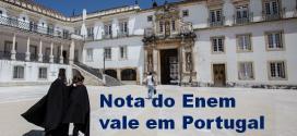 Nota do Enem vale para entrar em Universidades em Portugal. Confira.