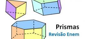 Estudo dos Prismas – Cálculo de Área e Volume. Revisão Matemática Enem e Vestibular.
