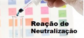 Química Enem – Reação de Neutralização. Revisão gratuita para você saber tudo e mandar bem nas provas.